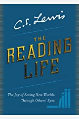 The Reading Life: The Joy of Seeing New Worlds Through Others' Eyes Kindle Edition