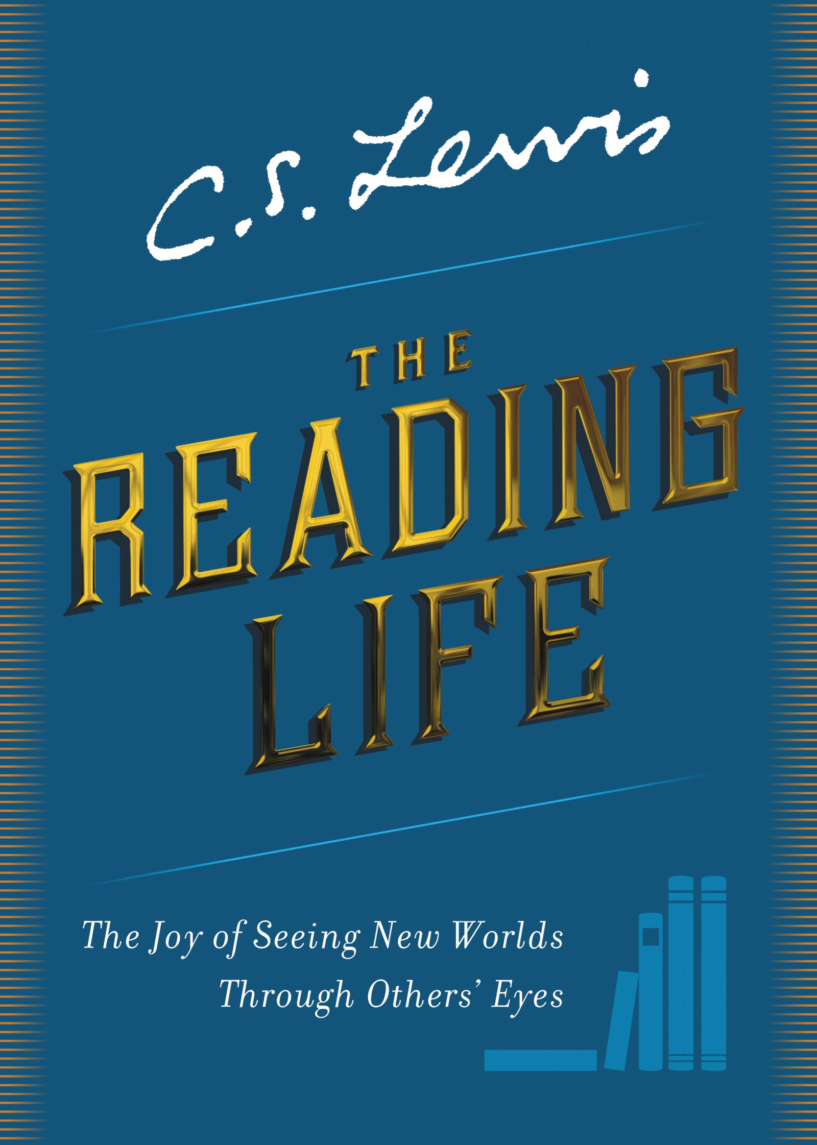 The Reading Life: The Joy of Seeing New Worlds Through ...