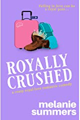 Royally Crushed (Crazy Royal Love Romantic Comedy Book 1) Kindle Edition