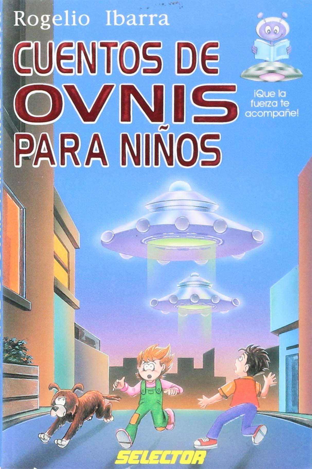 Cuentos de ovnis para ninos (Spanish Edition): Rogelio ...