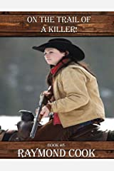 On The Trail Of A Killer! eBook #8 Kindle Edition