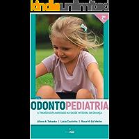 Odontopediatria: a transdisciplinaridade na saúde integral da criança