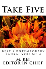Take Five : Best Contemporary Tanka, Volume 4 Kindle Edition