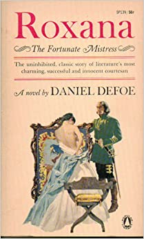 daniel defoe roxana essays Essays on daniel defoe look into the life of an english writer of the early modern era, best remembered for his 1719 novel robinson crusoe.