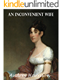 An Inconvenient Wife (A Regency Romance): Inconvenient Trilogy - Book 2 (English Edition)