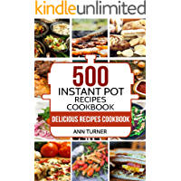Instant Pot Cookbook: 500 Delicious Instant Pot Recipes for Quick and Healthy Eating
