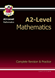 A2-Level Maths Complete Revision & Practice (Complete Revision Guide)