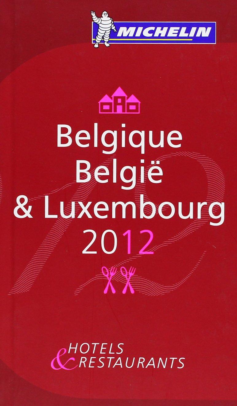 La guía MICHELIN Belgique & Luxembourg 2012 La guida rossa: Amazon.es: Varios autores: Libros en idiomas extranjeros