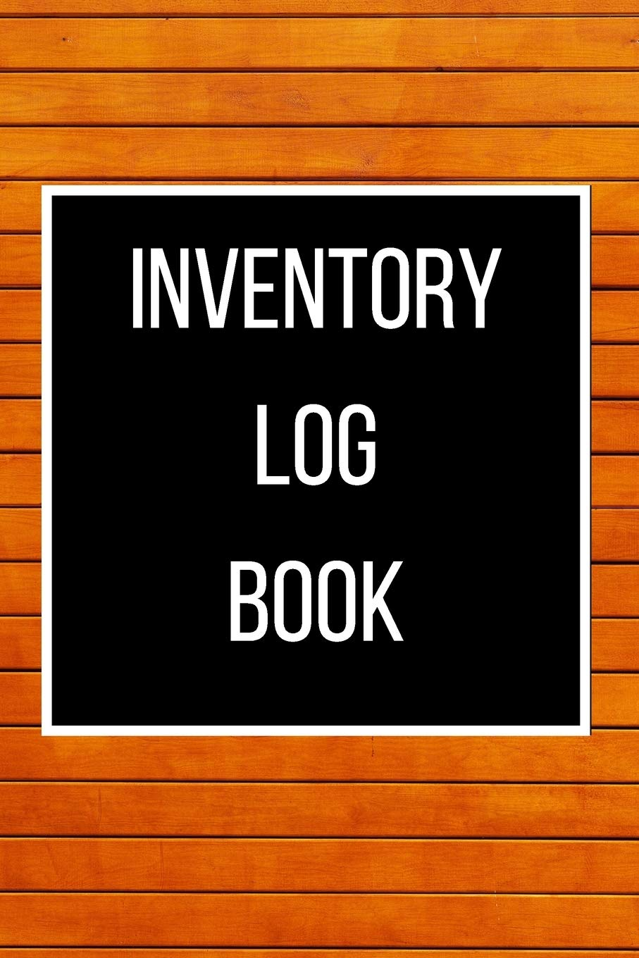 Inventory Log Book  120 Pages  Size = 6 X 9 Inches  Double Sided  Perfect Binding Non Perforated