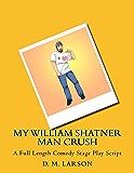 My William Shatner Man Crush