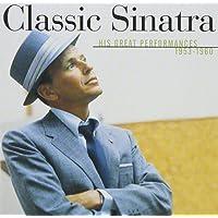 Classic Sinatra: His Great Preformances 1953-1960