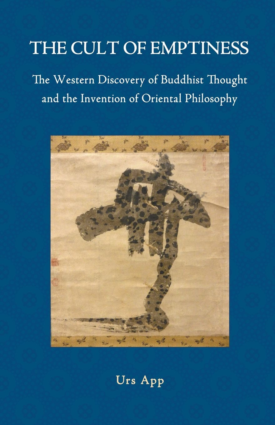 The Cult of Emptiness. the Western Discovery of Buddhist Thought and the Invention of Oriental Philosophy PDF