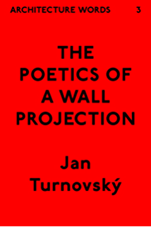 Architecture Words 3 The Poetics Of A Wall Projection