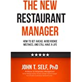 The New Restaurant Manager: How to get ahead, avoid rookie mistakes, and still have a life