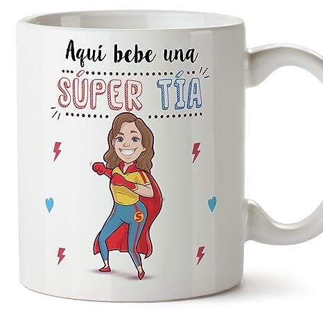 Mugffins Tazas para tías – AQUÍ Bebe UNA Super TÍA – Taza Desayuno 350 ML Idea