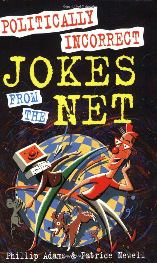 Politically Incorrect Jokes from the Net pdf
