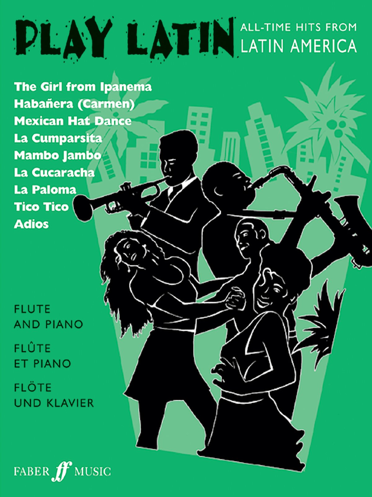 Download Play Latin Flute: All-Time Hits from Latin America (Faber Edition: Play Latin) ebook