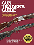 Gun Trader's Guide, Thirty-Ninth Edition: A Comprehensive, Fully Illustrated Guide to Modern Collectible Firearms with…
