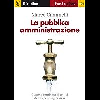 La pubblica amministrazione (Farsi un'idea Vol. 104) (Italian Edition) book cover