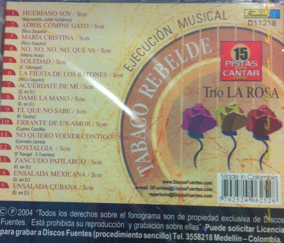 TABACO REBELDE - CD PISTAS 15 PISTAS PARA CANTAR COMO TRIO LA ROSA - Amazon.com Music