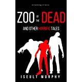 Zoo of the Dead and other horrific tales