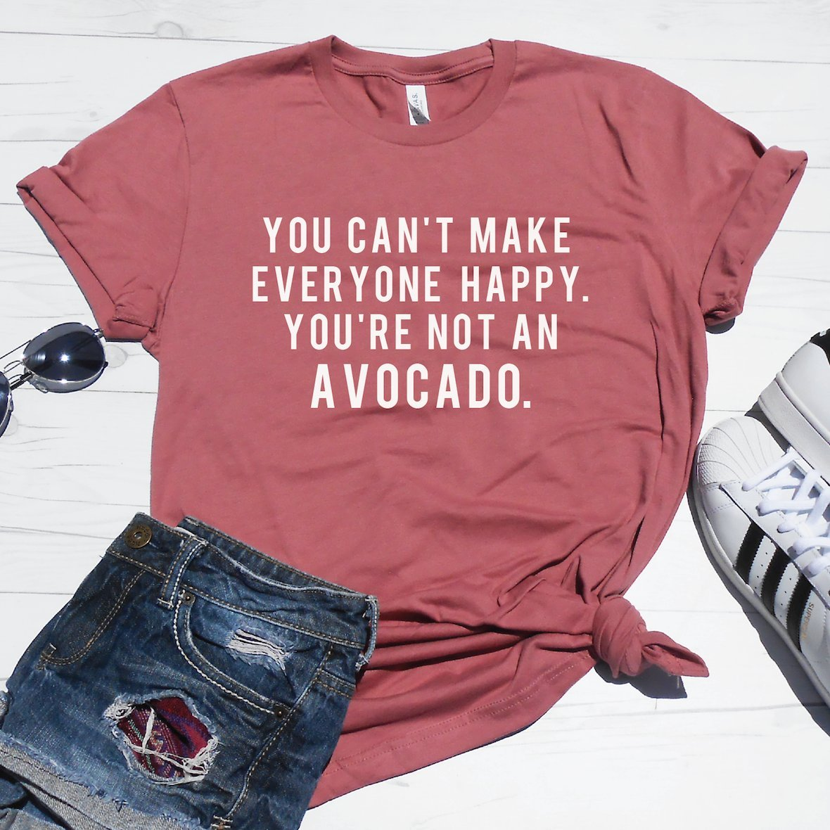 bed751bf You Can't Make Everyone Happy You're Not An Avocado T-Shirt by Strong Girl  Clothing. Super soft, unisex fit t-shirt. Super cute worn with sleeves  rolled up, ...