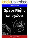 Space Flight for Beginners (English Edition)