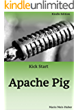 Kick Start Hadoop: Apache Pig: Getting started with Data Science on Hadoop