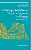 The Baroque Narrative of Carlos de Sigüenza y Góngora: A New World Paradise (Cambridge Studies in Latin American and Iberian Literature, Band 9)