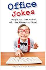 Office Jokes: Laugh at the Grind of the Nine-to-Five Kindle Edition
