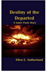 Destiny of the Departed: A Jamie Poole Diary (Jamie Poole Diaries Book 6) Kindle Edition