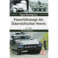 Panzerfahrzeuge des Österreichischen Heeres: seit 1904 (Typenkompass)