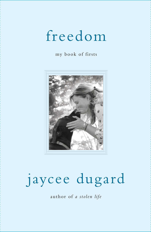 freedom my book of firsts jaycee dugard 9781501147623 amazon