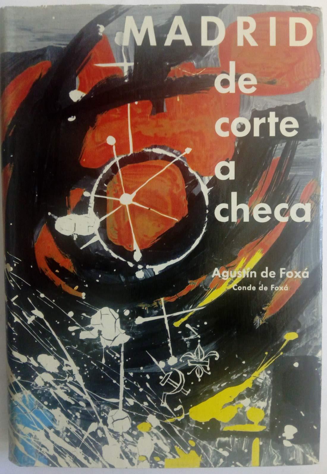 Madrid de Corte a Checa: Amazon.es: Agustin De Foxa.: Libros