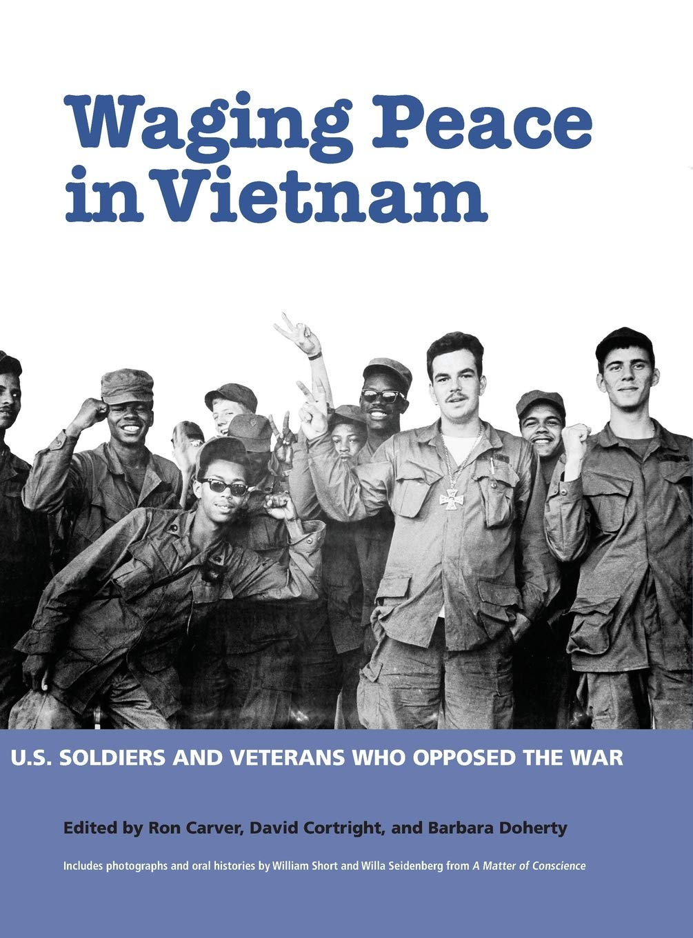 WAGING PEACE IN VIETNAM: Us Soldiers and Veterans Who Opposed ...