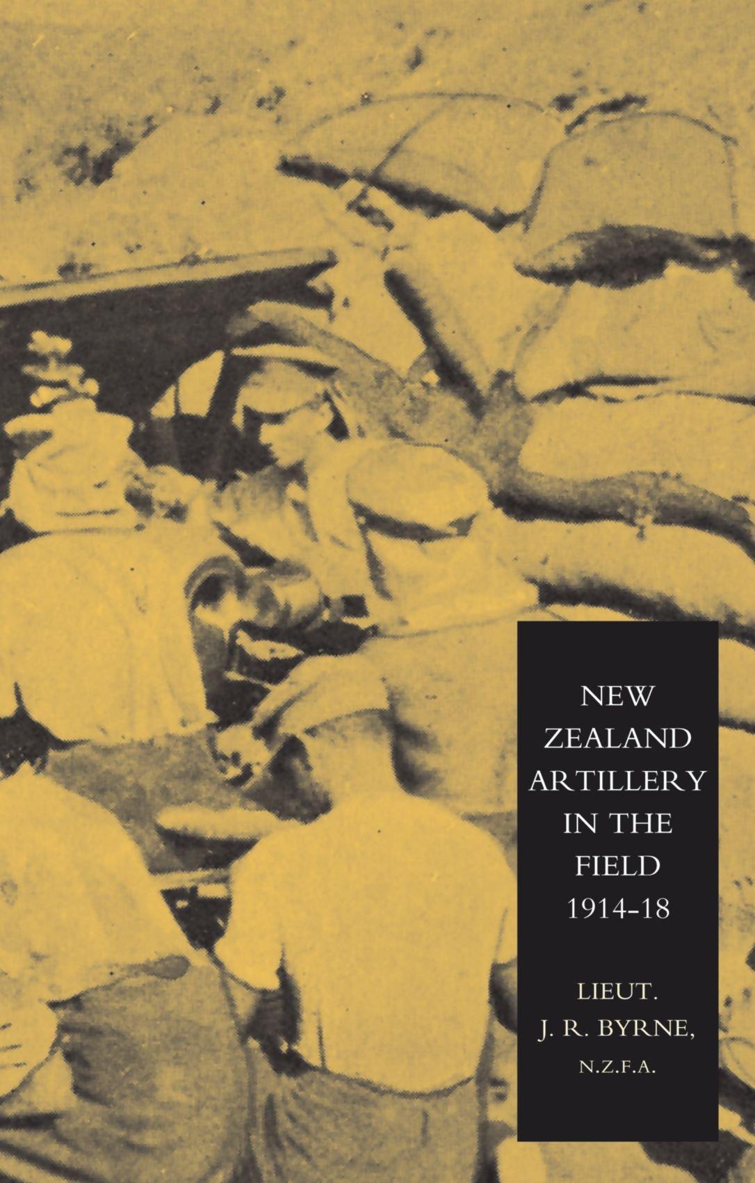 Download New Zealand Artillery In The Field: The History Of The New Zealand Artillery, 1914-1918: New Zealand Artillery In The Field: The History Of The New Zealand Artillery, 1914-1918 ebook