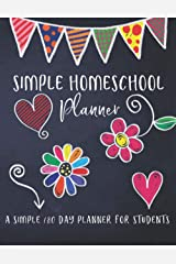 My Simple Homeschool Planner: 180 Daily Planner Pages, Track Homeschooling Assignments, Attendance, Field Trips, Projects, Grades and More! Paperback
