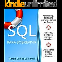 SQL para sobrevivir: Aprende SQL desde cero ahorrando tiempo y esfuerzo (Spanish Edition)
