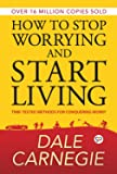 How to Stop Worrying and Start Living (Hardcover Library Edition)