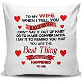 to my Wife when i Tell you i Love you.. cuscino