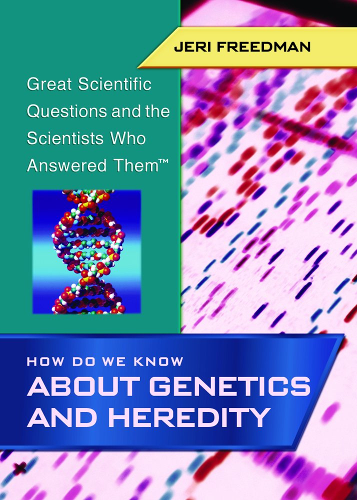 Read Online How Do We Know About Genetics and Heredity (Great Scientific Questions and the Scientists Who Answered Them) pdf epub