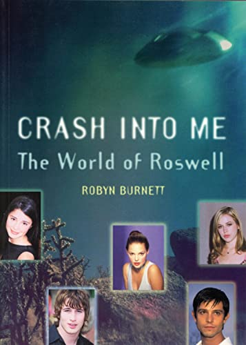 "Crash into Me: The World of ""Roswell"""