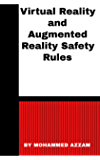 Virtual Reality and Augmented Reality Safety Rules