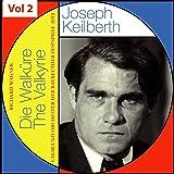 Richard Wagner - The Valkyrie - Joseph Keilberth, Vol. 2