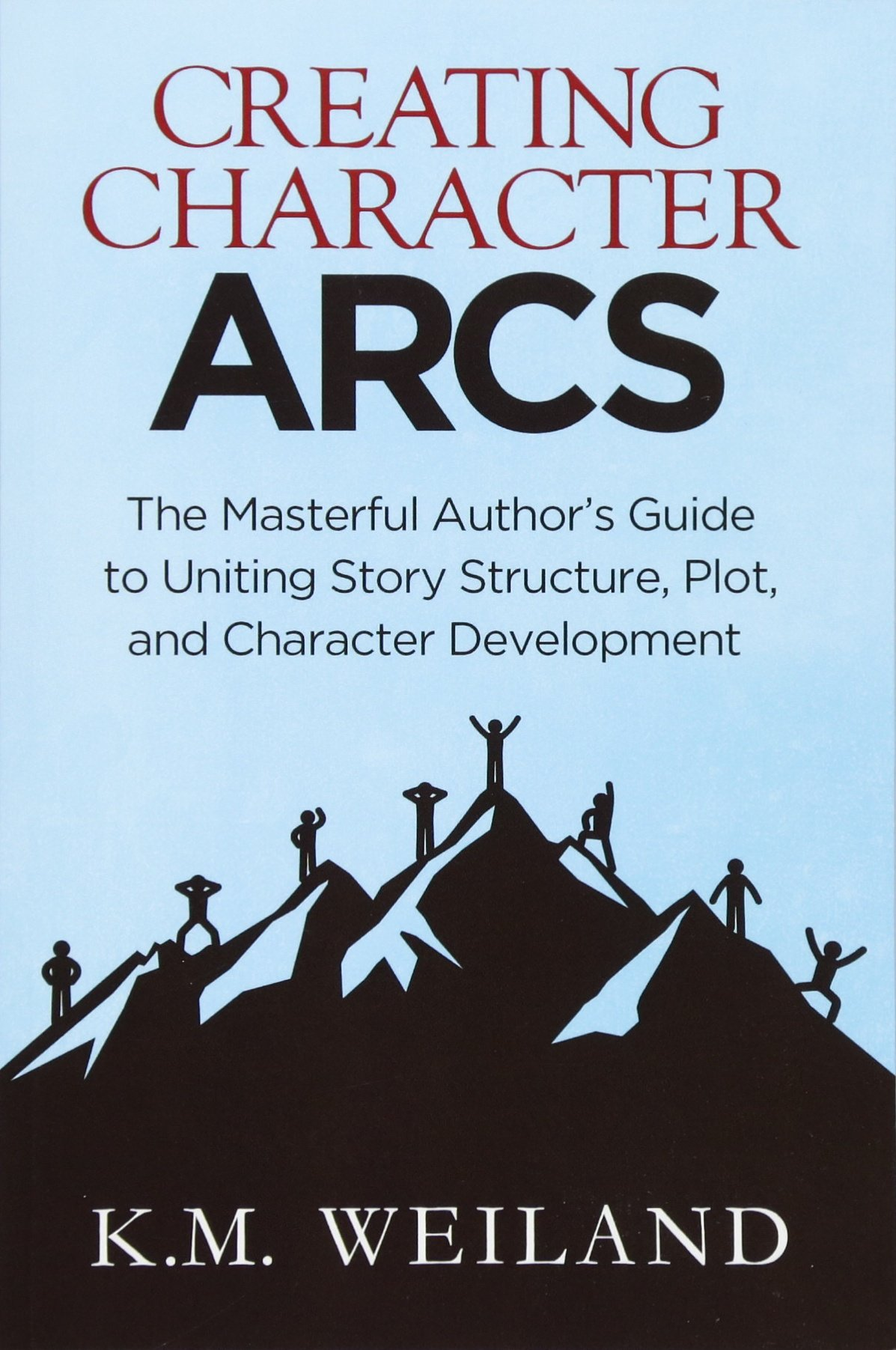 Creating Character Arcs: The Masterful Author's Guide to Uniting Story  Structure (Helping Writers Become Authors) (Volume 7): K.M. Weiland:  9781944936044: ...
