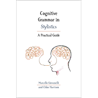 Cognitive Grammar in Stylistics: A Practical Guide (Practical Guides)