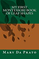 My First Montessori Book Of Leaf Shapes (English