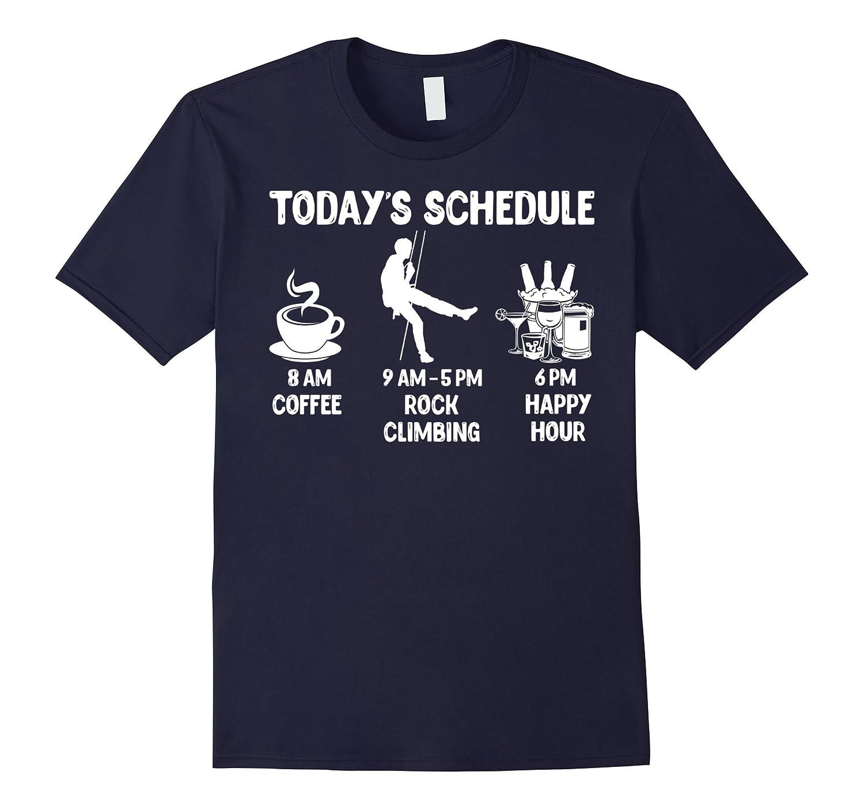 Todays Schedule Rock Climbing T-Shirt - Funny Shirt for Roc-CD
