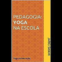 Pedagogia: Yoga na escola: Yoga na educação