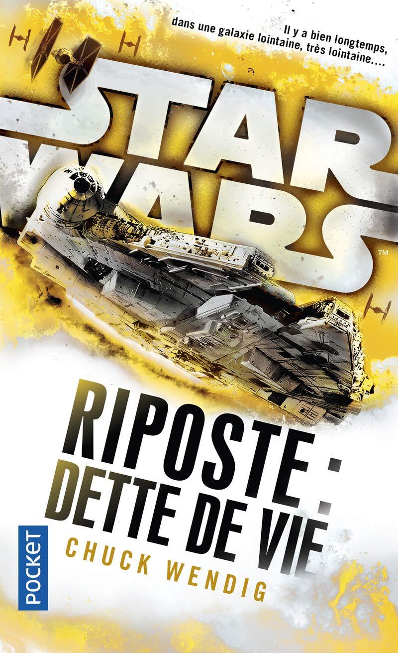 Star Wars Riposte : Dette de vie (2) Poche – 31 octobre 2018 Chuck WENDIG Axelle DEMOULIN Nicolas ANCION Pocket